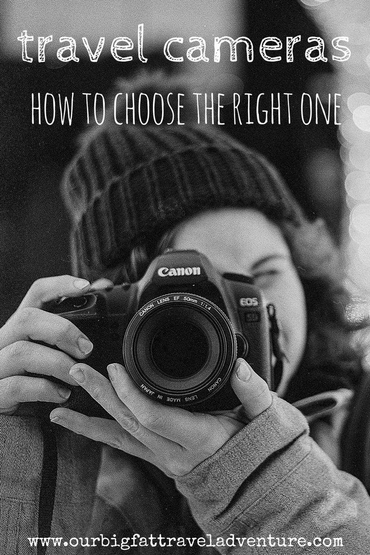 travel cameras - how to choose the right one