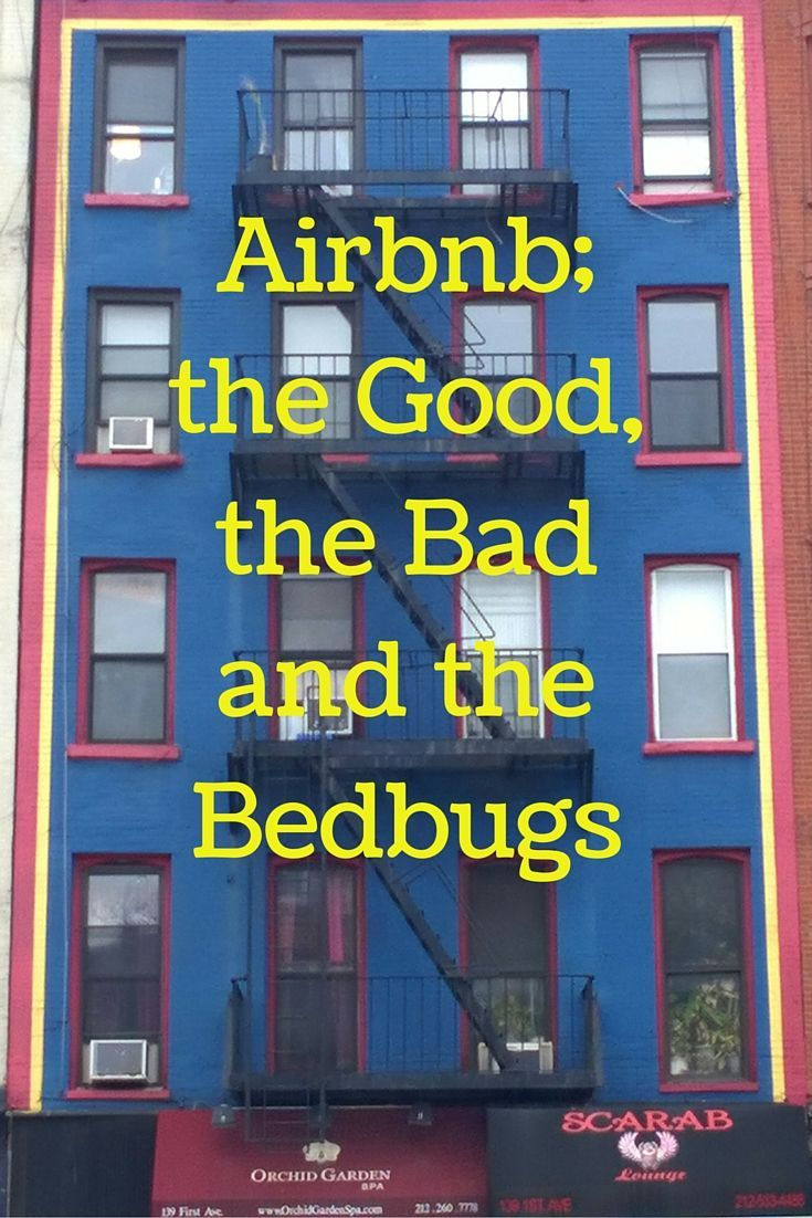 airbnb, the good the bad and the bedbugs