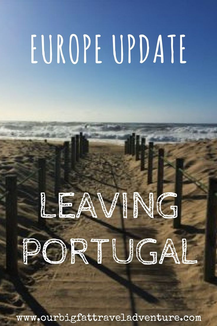 europe update- leaving Portugal