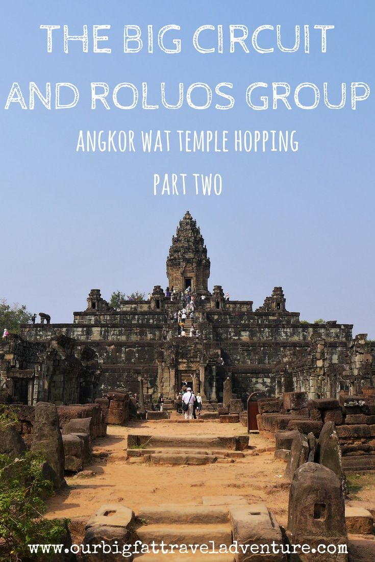 the big circuit and roluos group temple hopping part two