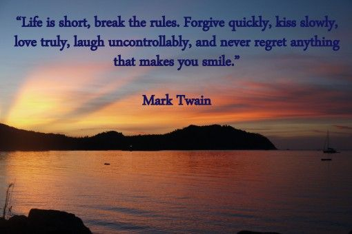Life is short, break the rules Mark Twain travel quotes