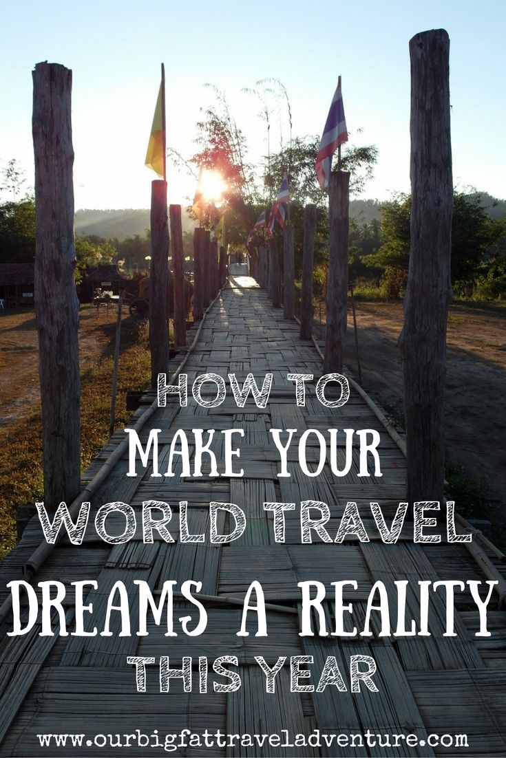 how to make your world travel dreams a reality this year - Pinterest poster