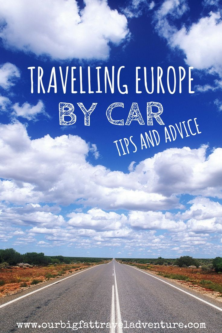 travelling europe by car, tips and advice