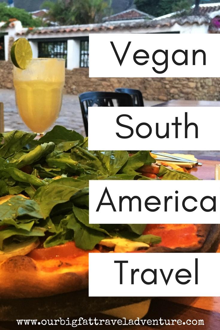 Vegan South America Travel Pinterest Pin